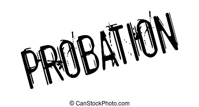 Probation rubber stamp. Grunge design with dust scratches....