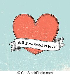 All you need is love text on vintage ribbon over red heart....
