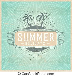 Summer holidays illustration on vintage background with clouds and rays. Vintage Poster Template. On old paper texture.