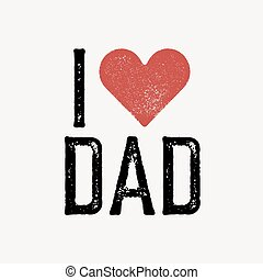 """""""I love dad"""" text with red heart. T-shirt print design template. Vector illustration. Isolated on white background."""