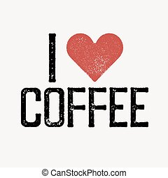 """""""I love coffee"""" text with red heart. T-shirt print design template. Vector illustration. Isolated on white background."""