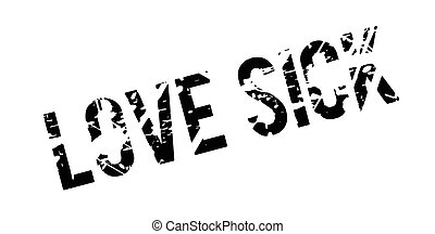 Love Sick rubber stamp. Grunge design with dust scratches....