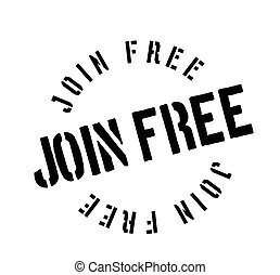 Join Free rubber stamp. Grunge design with dust scratches....