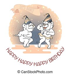 Happy Birthday card. Two funny cute bears are dancing.