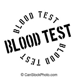 Blood Test rubber stamp. Grunge design with dust scratches....