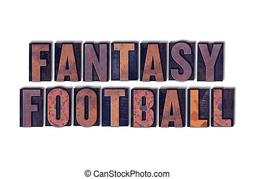 Fantasy Football Concept Isolated Letterpress Word - The...