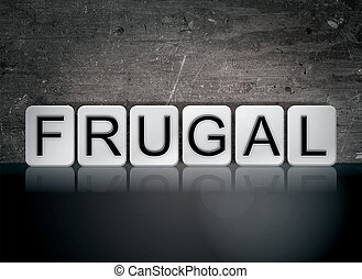Frugal Concept Tiled Word - The word Frugal concept and...