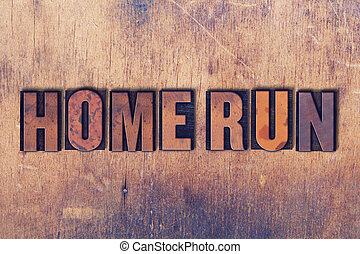 Home Run Theme Letterpress Word on Wood Background - The...