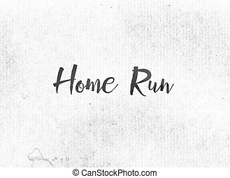 Home Run Concept Painted Ink Word and Theme - The words Home...