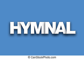 Hymnal Theme Word Art on Colorful Background - The word...