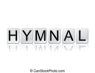 Hymnal Concept Tiled Word Isolated on White - The word...
