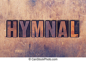 Hymnal Theme Letterpress Word on Wood Background - The word...
