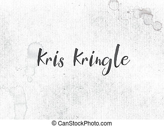 Kris Kringle Concept Painted Ink Word and Theme - The name...