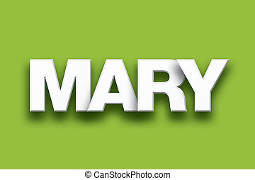 Mary Theme Word Art on Colorful Background - The name Mary...