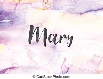 Mary Concept Watercolor and Ink Painting - The name Mary...