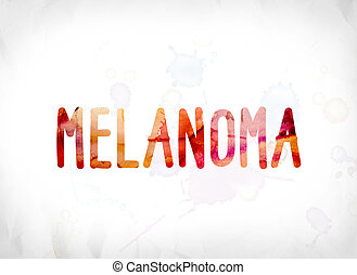 Melanoma Concept Painted Watercolor Word Art - The word...