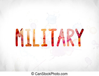 Military Concept Painted Watercolor Word Art - The word...