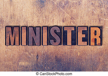 Minister Theme Letterpress Word on Wood Background - The...