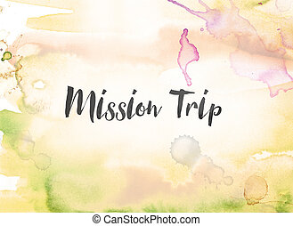 Mission Trip Concept Watercolor and Ink Painting - The words...