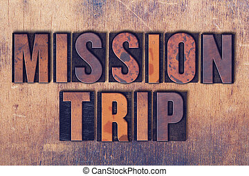 Mission Trip Theme Letterpress Word on Wood Background - The...
