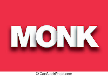 Monk Theme Word Art on Colorful Background - The word Monk...
