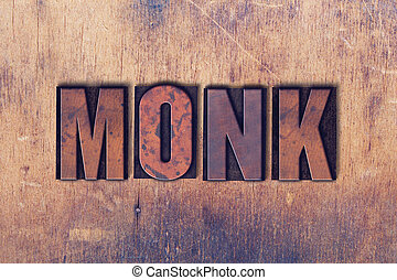 Monk Theme Letterpress Word on Wood Background - The word...