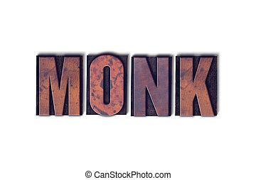 Monk Concept Isolated Letterpress Word - The word Monk...