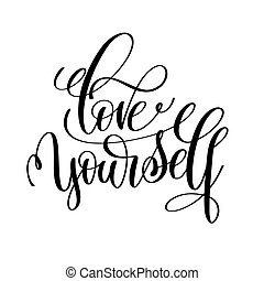 love yourself black and white hand written lettering positive qu