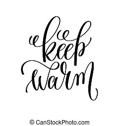 keep warm hand lettering inscription to winter holiday