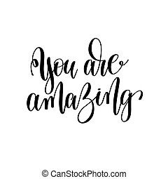 you are amazing black and white hand written lettering...