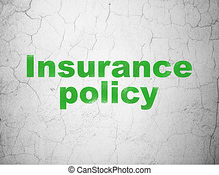 Insurance concept: Insurance Policy on wall background -...