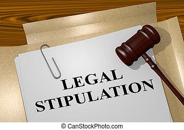 Legal Stipulation concept - 3D illustration of 'LEGAL...