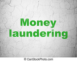 Currency concept: Money Laundering on wall background