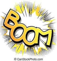 Boom! - Vector illustrated comic book style expression.