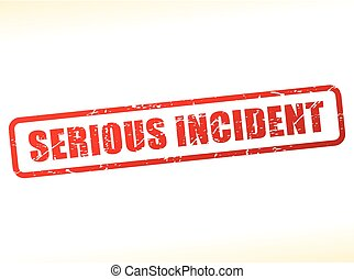 serious incident text buffered on white background -...