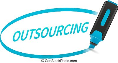Outsourcing - Blue highlighter marker writing word...