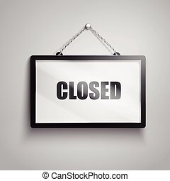 closed text sign - closed text on hanging sign, isolated...