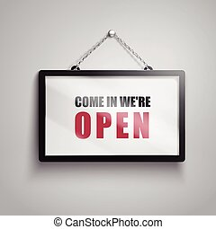 come in we are open text sign - come in we are open text on...