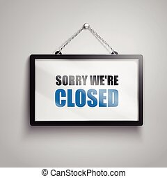 sorry we are closed text sign - sorry we are closed text on...