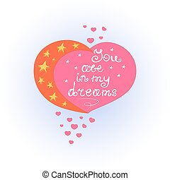 Heart with the moon and stars. Lettering You are in my dreams. Design greeting card Valentine's Day.