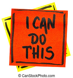 I can to this positive affirmation - handwriting in black...