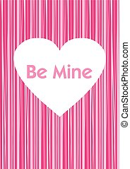 Be Mine Heart - Be Mine Valentine Heart Vector Illustration