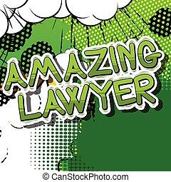 Amazing Lawyer - Comic book style phrase. - Amazing Lawyer -...