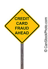 Caution Sign - Credit Card Fraud Ahead - Caution Sign...