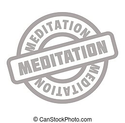 Meditation rubber stamp. Grunge design with dust scratches....