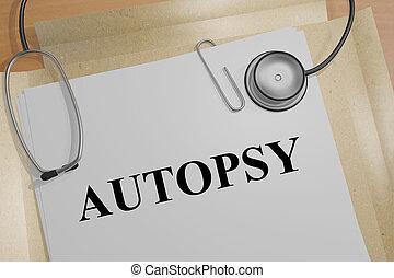 Autopsy - medical concept - 3D illustration of 'AUTOPSY'...