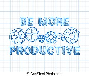 Be More Productive - Hand drawn be more productive sign and...