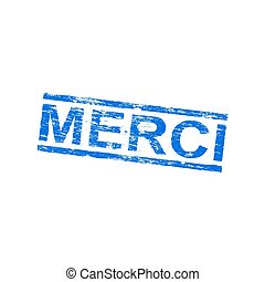 Merci Rubber Stamp - Merci grungy distressed rubber stamp...