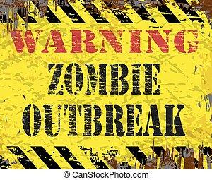 Warning Zombie Outbreak Sign - Warning zombie outbreak...