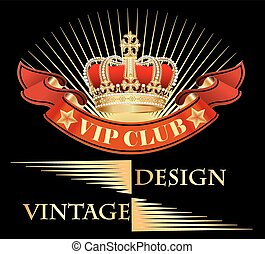 Illustration vintage background with crown and ribbon with inscription vip club